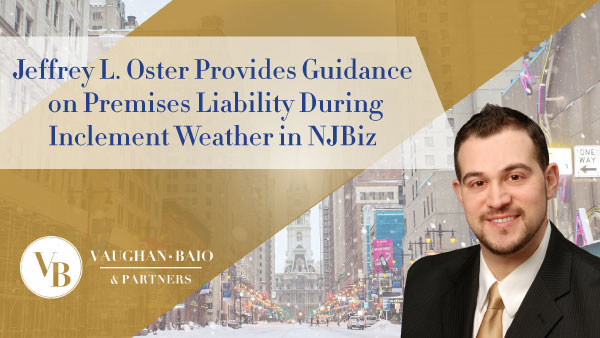 Jeffrey L. Oster Provides Guidance on Premises Liability During Inclement Weather in NJBiz