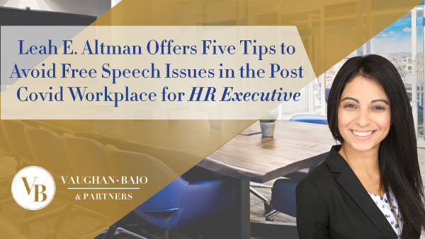 Leah E. Altman Offers Five Tips to Avoid Free Speech Issues in the Post Covid Workplace for HR Executive