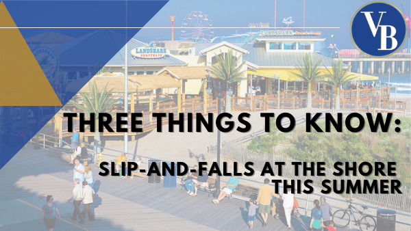 Three Things to Know: Slip-and-Falls at the Shore This Summer