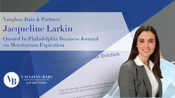 Vaughan Baio & Partners' Jacqueline Larkin Quoted In Philadelphia Business Journal on Moratorium Expiration