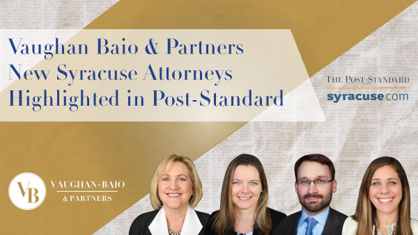 Vaughan Baio & Partners New Syracuse Attorneys Highlighted in Post-Standard