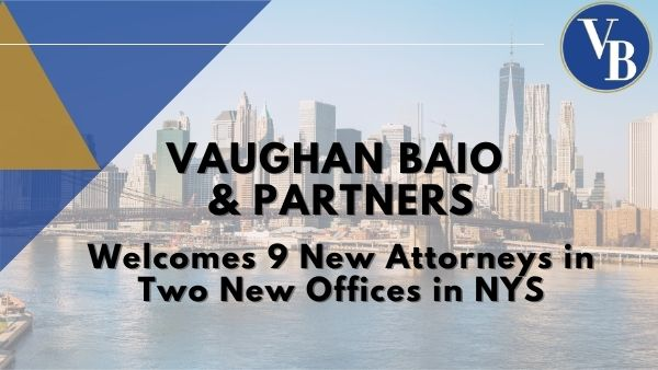 Vaughan Baio & Partners Welcomes 9 New Attorneys in Two New Offices in NYS