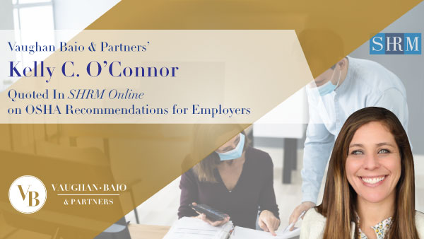 Partner Kelly C. O'Connor Quoted in SHRM Online on OSHA Recommendations for Employers